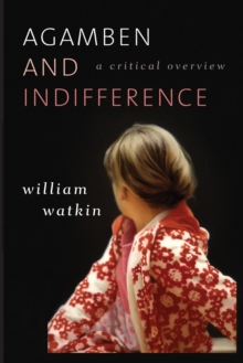 Agamben and Indifference : A Critical Overview, Paperback Book