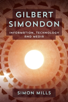 Gilbert Simondon : Information, Technology and Media, Paperback Book