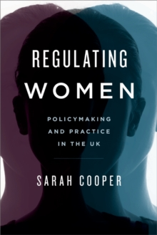 Regulating Women : Policymaking and Practice in the UK, Paperback Book