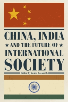 China, India and the Future of International Society, Paperback Book
