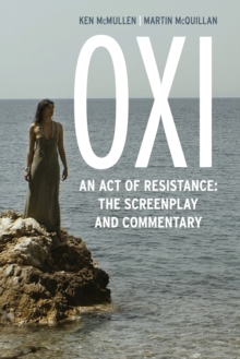 OXI: An Act of Resistance : Including Interviews with Derrida, Cixous, Balibar and Negri, Hardback Book