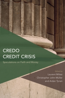 Credo Credit Crisis : Speculations on Faith and Money, Paperback Book