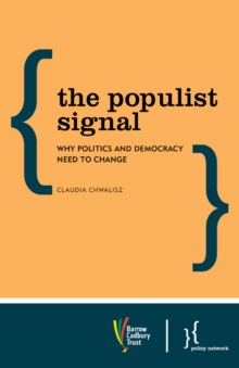 The Populist Signal : Why Politics and Democracy Need to Change, Paperback Book