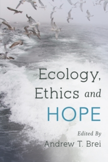 Ecology, Ethics and Hope, Paperback Book