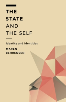The State and the Self : Identity and Identities, Paperback Book