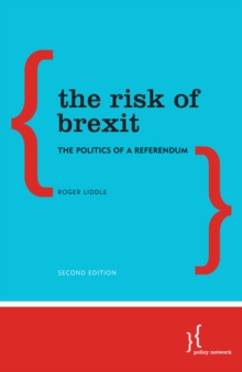 The Risk of Brexit : The Politics of a Referendum, Paperback Book