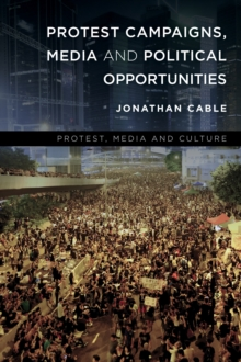Protest Campaigns, Media and Political Opportunities, Paperback Book
