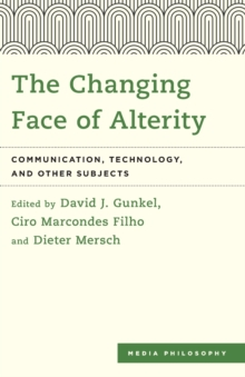 The Changing Face of Alterity : Communication, Technology and Other Subjects, Paperback Book