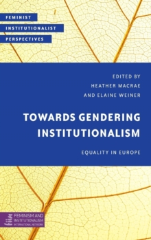 Towards Gendering Institutionalism : Equality in Europe, Hardback Book