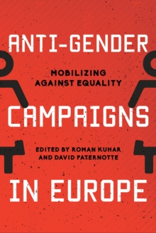 Anti-Gender Campaigns in Europe : Mobilizing against Equality, Hardback Book