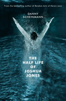The Half Life of Joshua Jones, Paperback Book