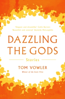 Dazzling the Gods : Stories, Paperback Book