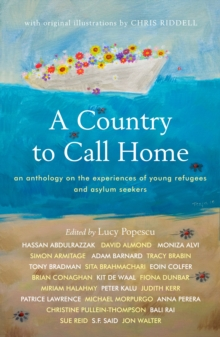 A Country to Call Home: An anthology on the experiences of young refugees and asylum seekers, Paperback Book