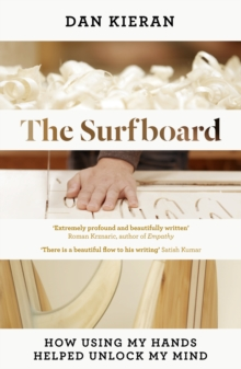 Surfboard : How Using My Hands Helped Unlock My Mind, Hardback Book