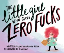 The Little Girl Who Gave Zero Fucks, Hardback Book