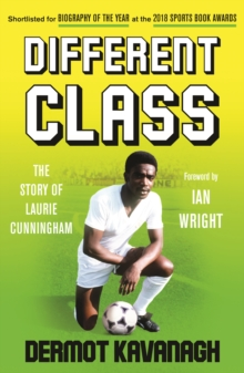 Different Class : Football, Fashion and Funk - The Story of Laurie Cunningham,  Book
