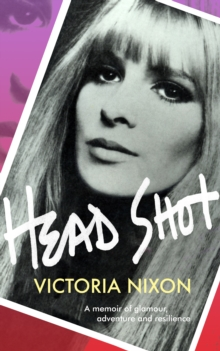 Head Shot : Glamour, grief and getting on with it, Hardback Book
