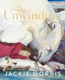 The Unwinding : and other dreamings, Hardback Book