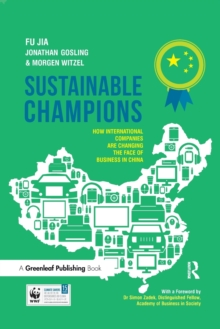 Sustainable Champions : How International Companies are Changing the Face of Business in China, Paperback Book