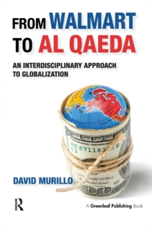 From Walmart to Al Qaeda : An Interdisciplinary Approach to Globalization, Paperback Book