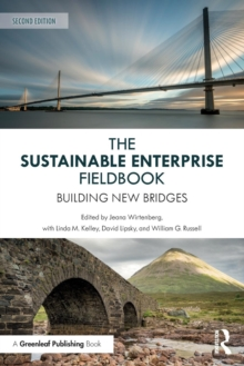 The Sustainable Enterprise Fieldbook: Second Edition : When It All Comes Together, Paperback Book