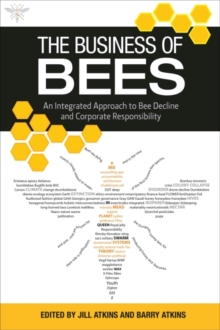 The Business of Bees : An Integrated Approach to Bee Decline and Corporate Responsibility, Paperback Book