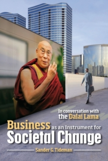 Business as an Instrument for Societal Change : In Conversation with the Dalai Lama, Paperback Book