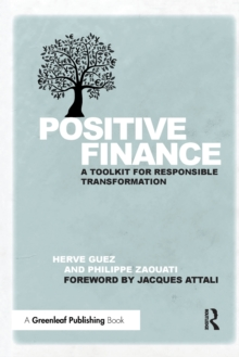 Positive Finance : A Toolkit for Responsible Transformation, Paperback Book