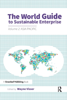 The World Guide to Sustainable Enterprise : Volume 2: Asia Pacific, Paperback Book