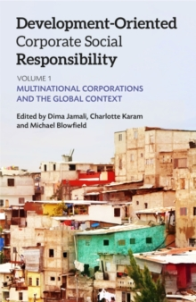 Development-Oriented Corporate Social Responsibility: Volume 1 : Multinational Corporations and the Global Context, Paperback Book
