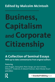 Business, Capitalism and Corporate Citizenship : A Collection of Seminal Essays, Paperback Book