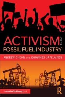 Activism and the Fossil Fuel Industry, Paperback Book