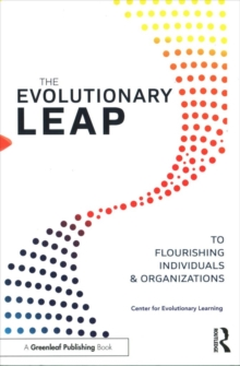 The Evolutionary Leap to Flourishing Individuals and Organizations, Paperback Book
