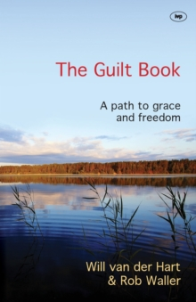 The Guilt Book : A Path to Grace and Freedom, Paperback Book