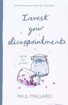 Invest Your Disappointments : Going For Growth, Paperback / softback Book