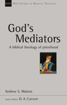 God's Mediators : A Biblical Theology Of Priesthood, Paperback / softback Book