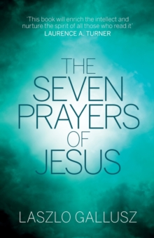 The Seven Prayers Of Jesus, Paperback Book