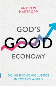 God's Good Economy: Doing Economic Justice In Today's World, Paperback / softback Book