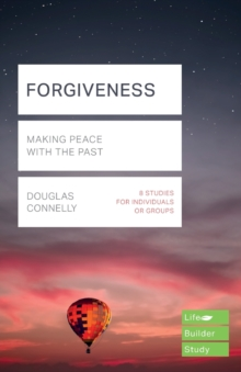 Forgiveness (Lifebuilder Study Guides) : Making peace with the past, Paperback / softback Book