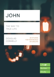 John (Lifebuilder Study Guides) : The Way to True Life, Paperback / softback Book
