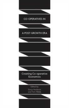 Co-operatives in a Post-Growth Era : Creating Co-operative Economics, Paperback Book