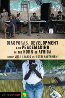 Diasporas, Development and Peacemaking in the Horn of Africa, Paperback / softback Book