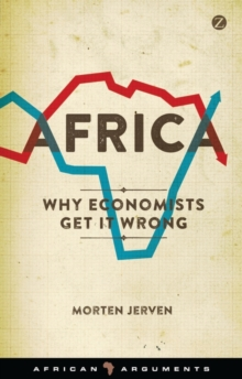Africa : Why Economists Get It Wrong, Paperback Book