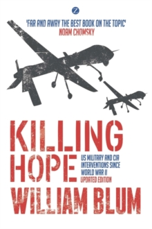 Killing Hope : Us Military and CIA Interventions Since World War II, Paperback Book
