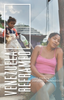 Venezuela Reframed : Bolivarianism, Indigenous Peoples and Socialisms of the Twenty-First Century, Paperback Book