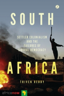 South Africa, Settler Colonialism and the Failures of Liberal Democracy, Paperback / softback Book