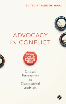 Advocacy in Conflict : Critical Perspectives on Transnational Activism, Paperback Book