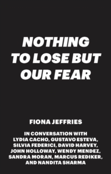 Nothing to Lose but Our Fear, Paperback / softback Book