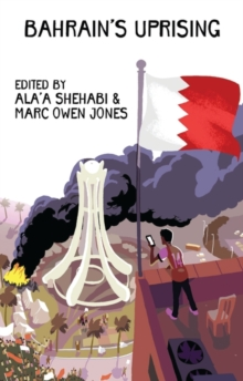 Bahrain's Uprising : Resistance and Repression in the Gulf, Paperback Book