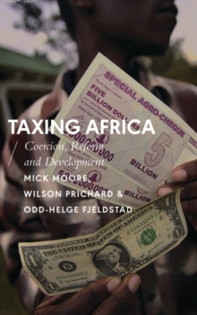 Taxing Africa : Coercion, Reform and Development, Paperback / softback Book